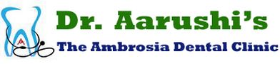 Dr.  Aarushi's The Ambrosia Dental Clinic